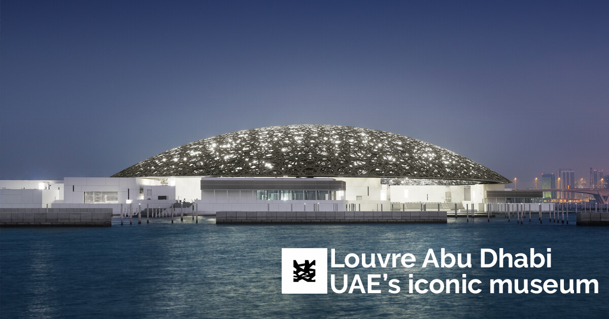 8 Most Important Things To Know About Louvre Abu Dhabi