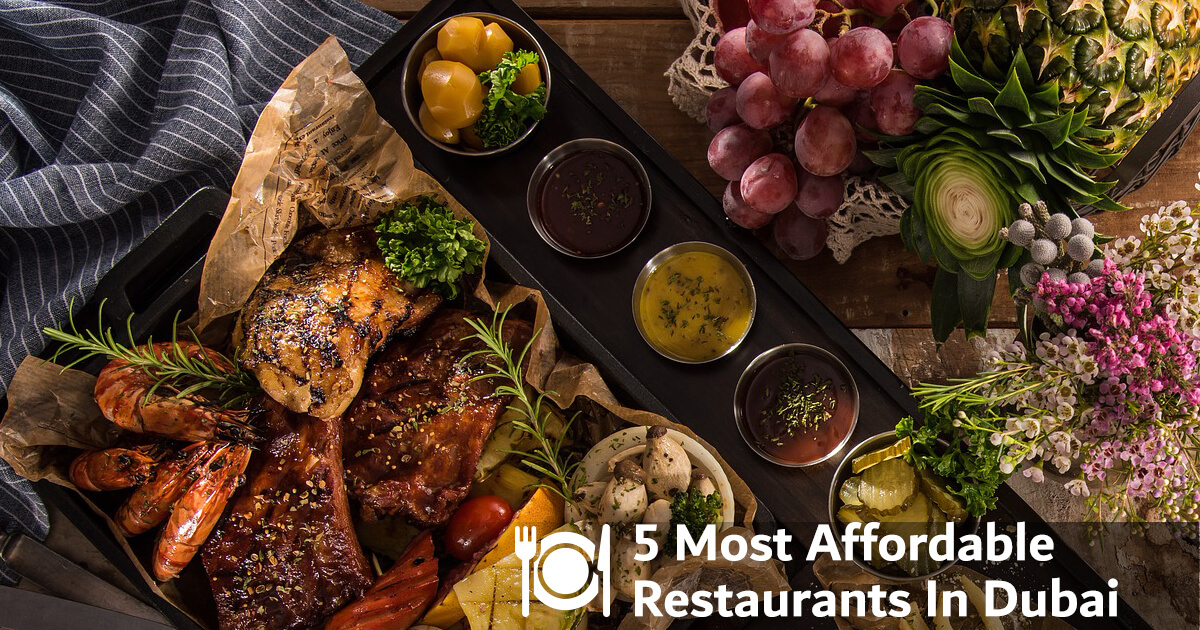 5 Cheapest and Most Affordable Dubai Restaurants
